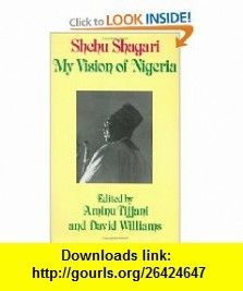 President and Power in Nigeria The Life of Shehu Shagari (9780714631820) David Williams , ISBN-10: 0714631825  , ISBN-13: 978-0714631820 ,  , tutorials , pdf , ebook , torrent , downloads , rapidshare , filesonic , hotfile , megaupload , fileserve