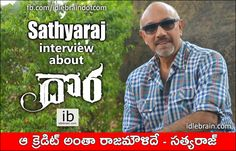 Satya Raj interview about Dora http://www.idlebrain.com/news/today/interview-satyaraj.html