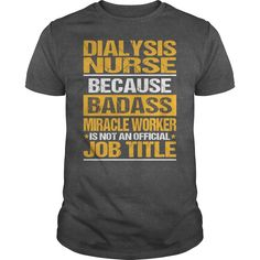 Awesome Tee For Dialysis Nurse T-Shirts, Hoodies. GET IT ==► https://www.sunfrog.com/LifeStyle/Awesome-Tee-For-Dialysis-Nurse-132605529-Dark-Grey-Guys.html?id=41382