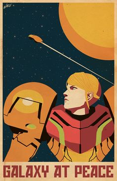 Samus Aran: Protector of the Galaxy Took some inspiration from Soviet-era space propaganda and made a poster based on the video game Metroid and it's lead character and perpetual badass, Samus Aran.