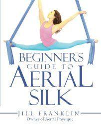 Jill Franklin's Beginners Guide to Aerial Silk