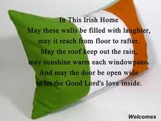 Irish blessing for the home Irish Prayer, Irish Blessing, St Paddys Day, St Patricks Day, Erin Go Braugh, Ireland Rugby, Good Lord, Irish Eyes Are Smiling, The Door Is Open