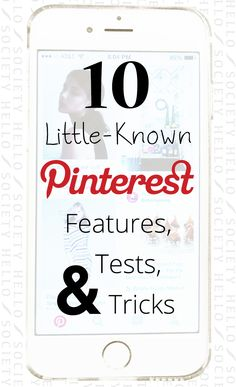 Use these 10 little-known Pinterest features, tests and tricks to improve your results!