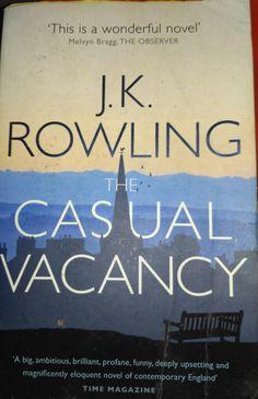 The casual vacancy is the next novel of JK Rowling. This novel different from previous series of Harry Potter, offering about ambigoution, funny, deeply and fun.