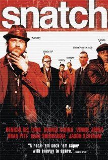 Snatch: A cult classic. Fun movie with good gangster action and very witty dialogues. Brad Pitt with a gypsy accent is absolutely hilarious.