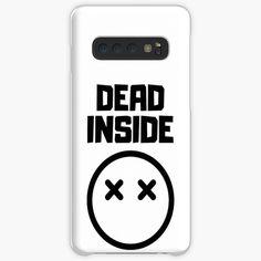 'Dead Inside' Case/Skin for Samsung Galaxy by RIVEofficial Dead Inside, Luxury Bedding Sets, Pin Pin, Cute Tshirts, Custom Invitations, Printable Wall Art, Online Shopping, Custom Design, Samsung Galaxy