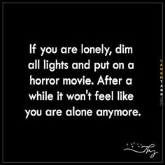 If you are lonely
