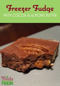 Freezer Fudge Recipe: Coconut oil, almond butter, honey and cocoa powder make for a fulfilling sweet treat!