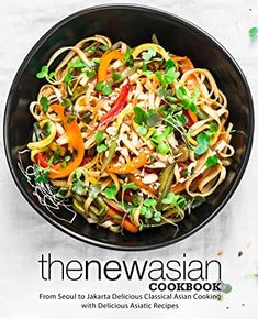 [PDF Free] The New Asian Cookbook: From Seoul to Jakarta Delicious Classical Asian Cooking with Delicious Asiatic Recipes Author BookSumo Press, Wine Recipes, Asian Recipes, Cooking Recipes, Ethnic Recipes, Asian Cookbooks, Good Food, Yummy Food, Asian Cooking, Food Reviews