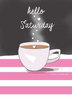 The Heather Stillufsen Collection from Rose Hill Designs Saturday Coffee, Hello Saturday, Hello Weekend, Happy Saturday, Saturday Greetings, Saturday Morning, Long Weekend, Saturday Pictures, Saturday Quotes