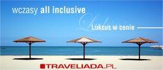 All Inclusive w ekskluzywnych hotelach http://www.traveliada.pl/wczasy/all-inclusive/samolotem/s,5/