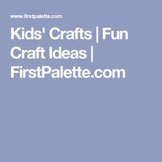 Kids' Crafts   Fun Craft Ideas   FirstPalette.com