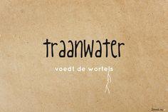 Traanwater voedt de wortels