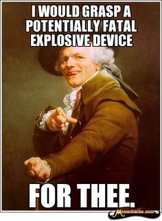 Joseph Ducreux - I would grasp a potentially fatal explosive device