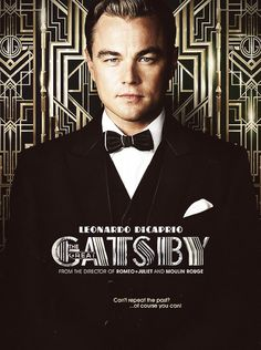 classycollegiateandie:          Jay Gatsby poster | The Great Gatsby (2013)        I WANT THIS POSTER