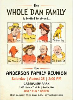 Funny vintage #family_reunion_invitations. Invite the whole Dam family! Even the Dam dog and Billy B. Dam. Family Reunion Quotes, Family Reunion Shirts, Family Humor, Family Reunions, Rustic Invitations, Personalized Invitations, Party Invitations, Family Reunion Invitations, Vintage Humor