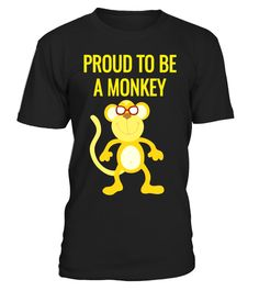 """# Proud to be a Monkey Funny Animal T-Shirt .  Special Offer, not available in shops      Comes in a variety of styles and colours      Buy yours now before it is too late!      Secured payment via Visa / Mastercard / Amex / PayPal      How to place an order            Choose the model from the drop-down menu      Click on """"Buy it now""""      Choose the size and the quantity      Add your delivery address and bank details      And that's it!      Tags: Are you monkey lovers? Do you love to pet…"""