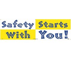 Banner, SAFETY STARTS WITH YOU, 3FT X 10FT