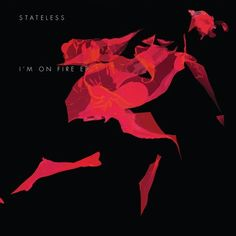 I'm On Fire / Stateless / Releases / Ninja Tune