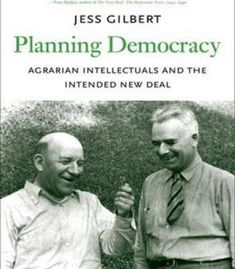 Planning Democracy: Agrarian Intellectuals And The Intended New Deal PDF