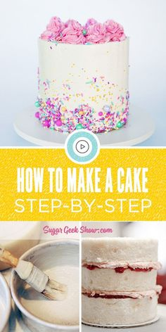 How to make a cake for the very first time, step-by-by step instructions with photos showing how to bake, how to fill and frost and how to do some simple decorating. The best tutorial on how to make a cake that is easy and beautiful! Cake Decorating For Beginners, Easy Cake Decorating, Cake Decorating Techniques, Cake Decorating Tutorials, Decorating Ideas, Decor Ideas, Funfetti Kuchen, Funfetti Cake, Homade Cake Recipe