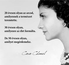 Coco Chanel idézet a szépségről. A kép forrása: Frappa Magazin Work Quotes, Life Quotes, Motivational Quotes, Inspirational Quotes, Daily Wisdom, Cut Her Hair, Coco Chanel, True Words, Real Women