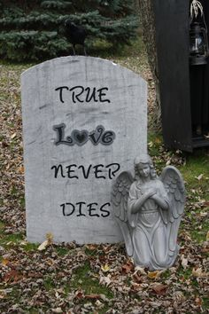 True love was one of my first tombstones. :)