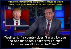 Funny Quotes About Donald Trump by Comedians and Celebrities: Stephen Colbert on Trump's Outsourcing