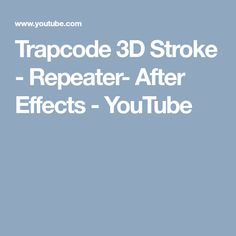 Trapcode 3D Stroke - Repeater- After Effects - YouTube