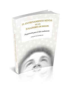 El entrenamiento mental de los jugadores de bolos. Joaquín Díaz Rodríguez.