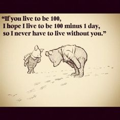 sweetest thing i've ever heard <3 whinnie the pooh