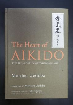 The Heart of Aikido: John Stevens 1st Print