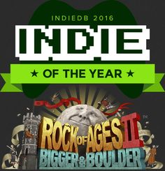 IndieDB are having the 2016 Indie of the Year Awards. Check out Rock of Ages II: Bigger & Boulder on IndiedDB, maybe read some dev blogs, watch the trailer. And if you like what you see, do Rock of Ages a solid and vote for it on IndieDB here! http://www.