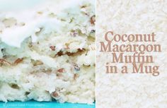 Delicious, cake like, low carb, sugar free, gluten free. Coconut Macaroon Muffin-in-a-Mug recipe.  Pin, make, eat & love.