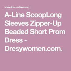 A-Line ScoopLong Sleeves Zipper-Up Beaded Short Prom Dress - Dresywomen.com.