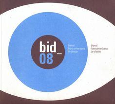 Bid-08 : Bienal Ibero-americana de Design = Bienal Iberoamericana de Diseño