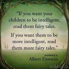 Read more fairytales... -Slbert Einstein