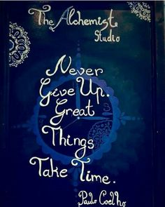 Great Things Take Time, Chalkboard Quotes, Art Quotes