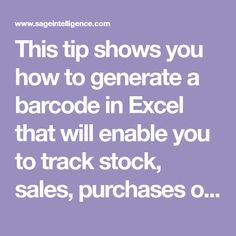 This tip shows you how to generate a barcode in Excel that will enable you to track stock, sales, purchases or fixed assets.