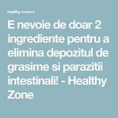 E nevoie de doar 2 ingrediente pentru a elimina depozitul de grasime si parazitii intestinali! - Healthy Zone Health And Wellness, Health Fitness, Dr Oz, Good To Know, Healthy, Dr. Oz, Health, Fitness, Health And Fitness