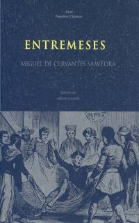 Entremeses / Miguel de Cervantes Saavedra ; edición de Alberto Castilla