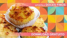 Apostila de DOCES FINOS Doce Light, Cupcakes, Sweet Tooth, Muffin, Yummy Food, Sweets, Breakfast, Recipes, Donuts