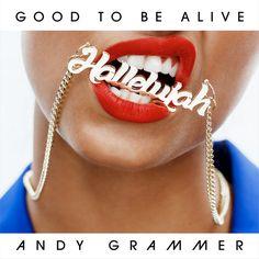 Good To Be Alive (Hallelujah) - Andy Grammer | Pop |1033026211: Good To Be Alive (Hallelujah) - Andy Grammer | Pop |1033026211 #Pop