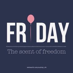 Happy Friday - The scent of freedom Tgif Quotes, Its Friday Quotes, Friday Humor, Daily Quotes, Friday Love, Hello Friday, Friday Weekend, Happy Friday, Happy Weekend