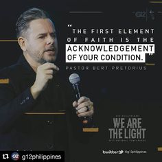 #Repost @g12philippines (@get_repost)  The first element of faith is the acknowledgement of your condition. - Pastor @bertpretorius #WeAreTheLight #G12