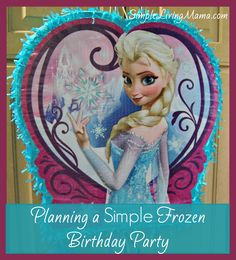 Tips and ideas for planning a simple Frozen birthday party for your little girl!
