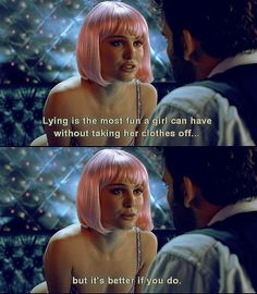 Lying is the most fun a girl can have without taking her clothes off