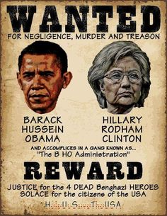 wanted poster obama and hillary bengahzi Obama Clinton, Obama Hillary, Anti Hillary, Le Pilates, God Bless America, Barack Obama, We The People, Wake Up, Islam
