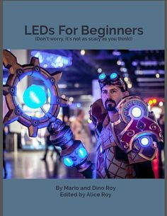 Amazing book for anyone who wants to make their costumes or props glow! It's written at a beginner level, and covers the very basics.