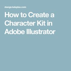 How to Create a Character Kit in AdobeIllustrator
